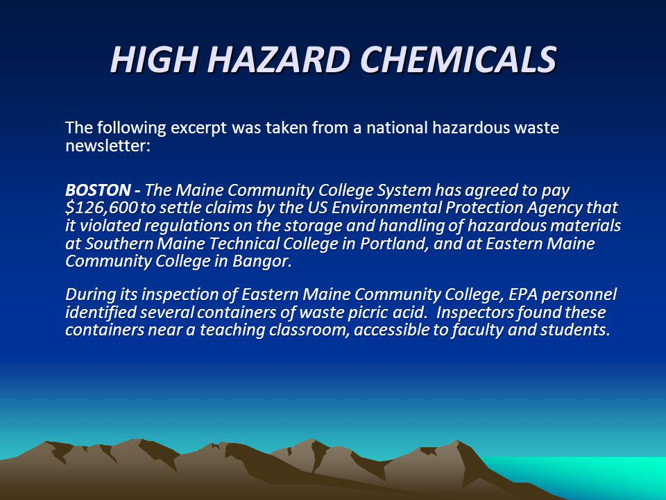HIGH HAZARD CHEMICALS The following excerpt was taken from a national hazardous waste newsletter: