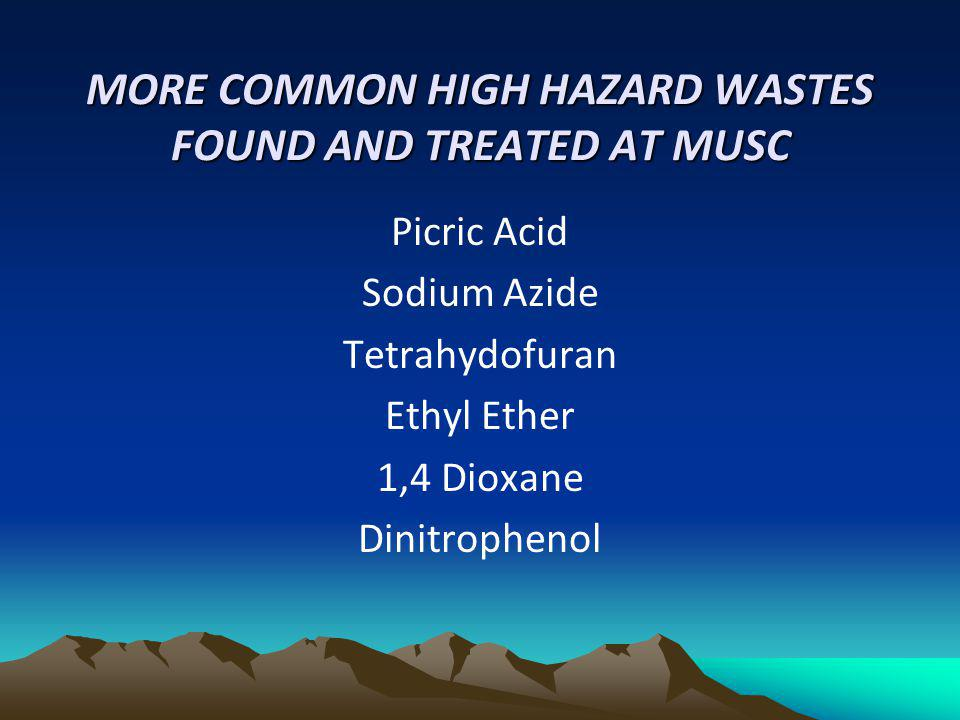 MORE COMMON HIGH HAZARD WASTES FOUND AND TREATED AT MUSC