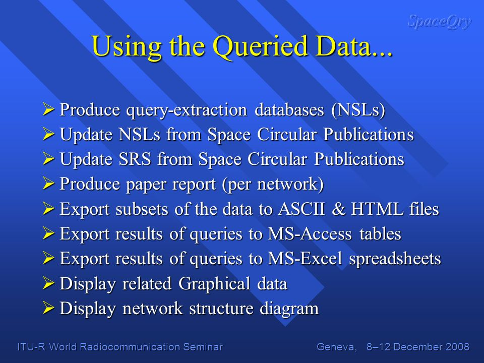 Using the Queried Data... Produce query-extraction databases (NSLs)