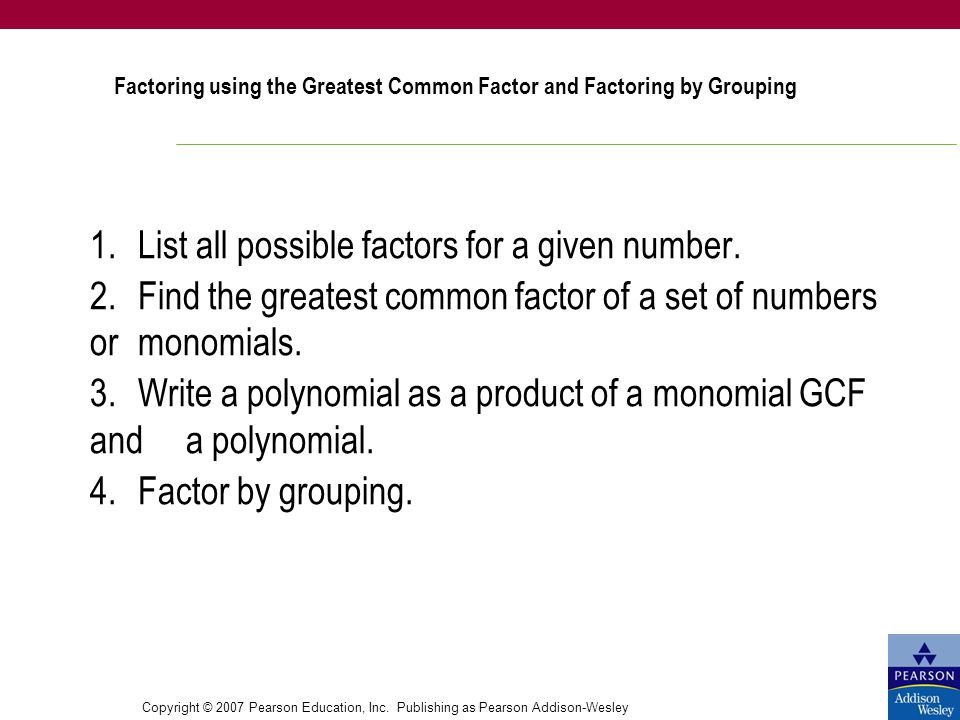 Factoring using the Greatest Common Factor and Factoring by Grouping