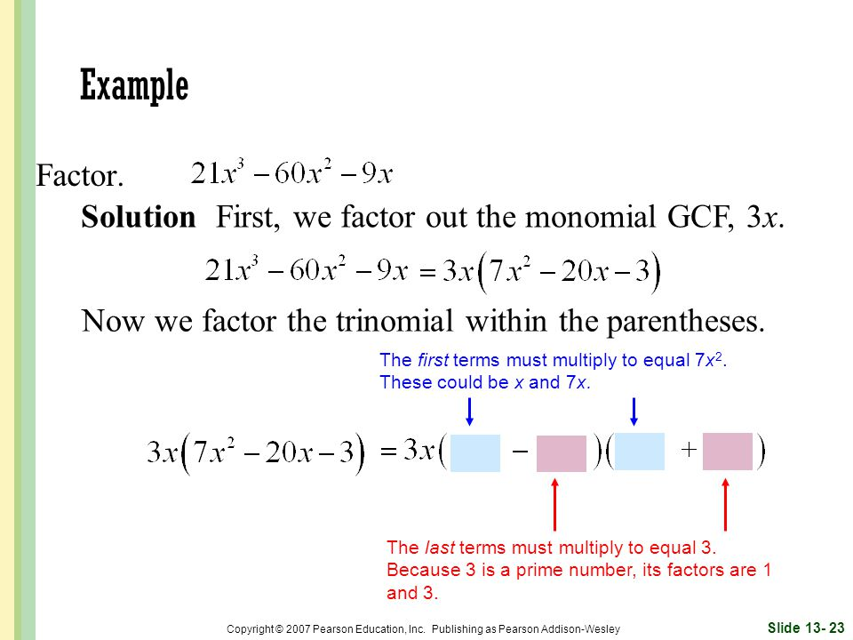 Now we factor the trinomial within the parentheses.