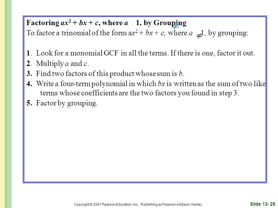Factoring ax2 + bx + c, where a 1, by Grouping