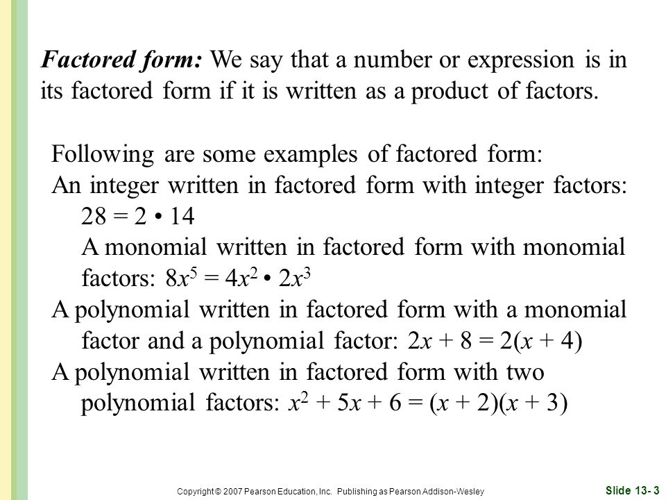 Following are some examples of factored form: