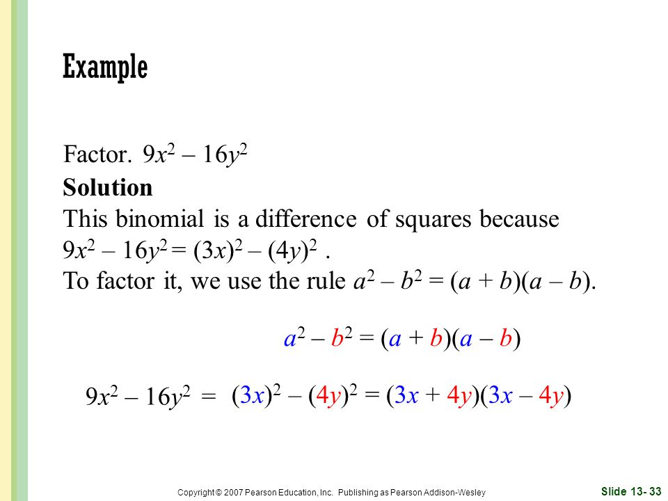Example Factor. 9x2 – 16y2 Solution