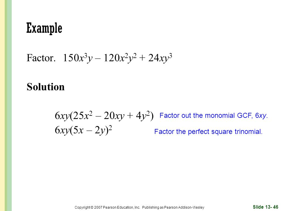 Example Factor. 150x3y – 120x2y2 + 24xy3 Solution