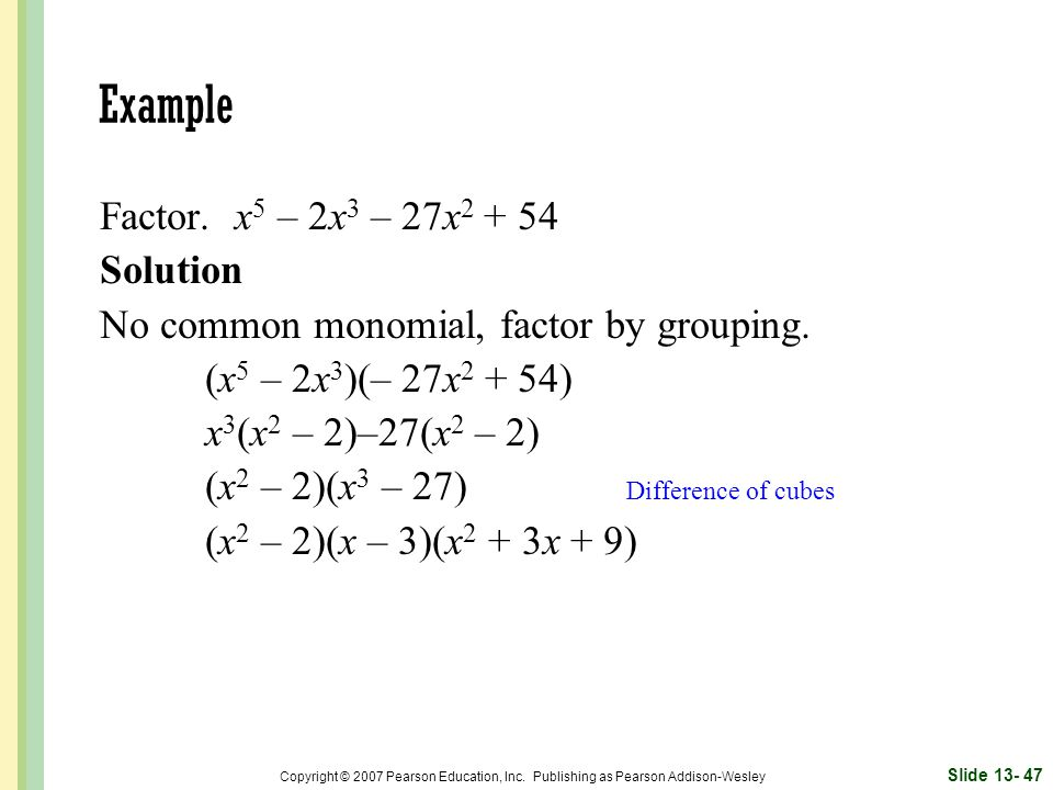 Example Factor. x5 – 2x3 – 27x Solution
