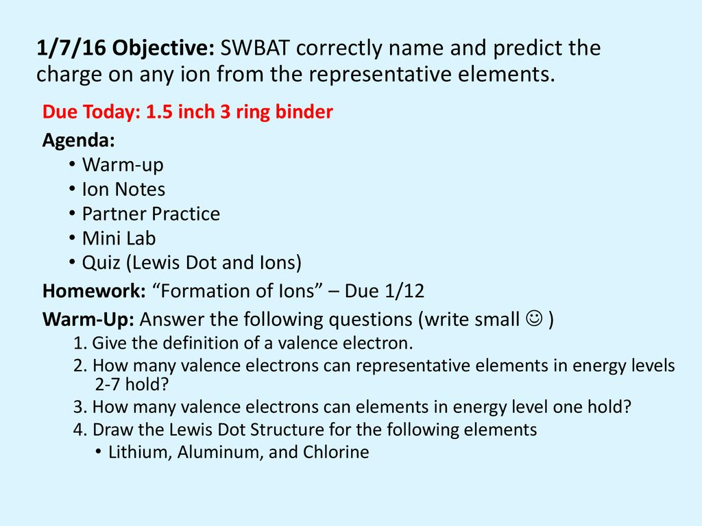 1/7/16 Objective: SWBAT correctly name and predict the