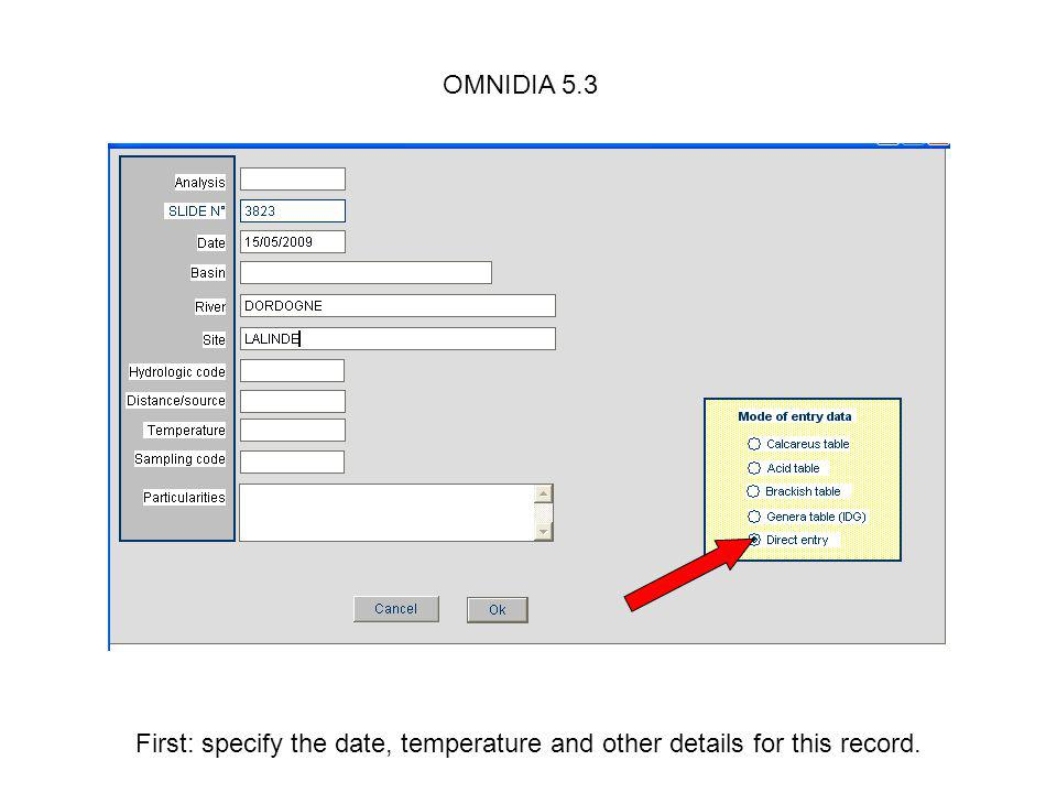 OMNIDIA 5.3 First: specify the date, temperature and other details for this record.