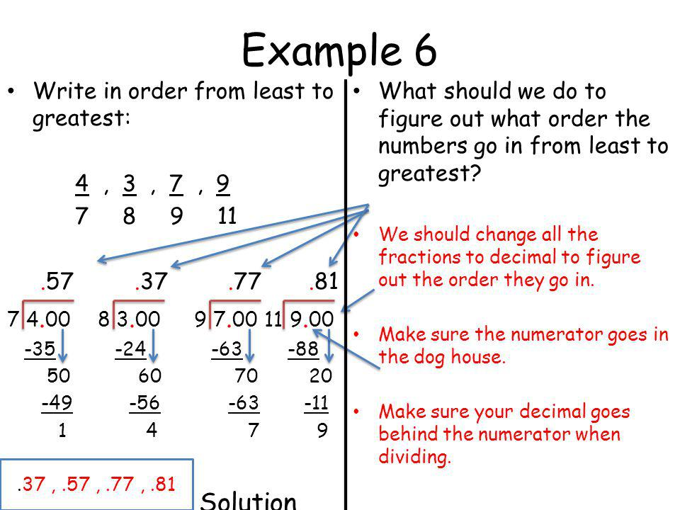 Example 6 Write in order from least to greatest: 4 , 3 , 7 , 9