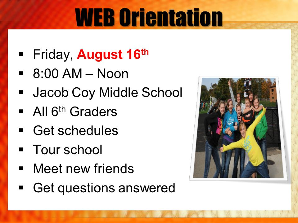 WEB Orientation Friday, August 16th 8:00 AM – Noon