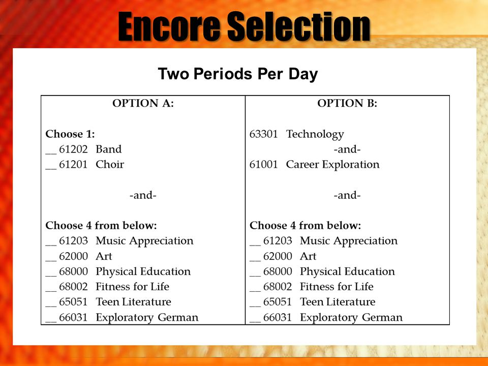 Encore Selection Two Periods Per Day