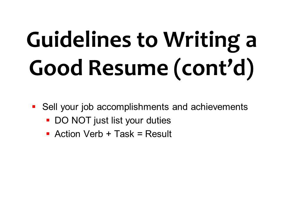Guidelines to Writing a Good Resume (cont'd)
