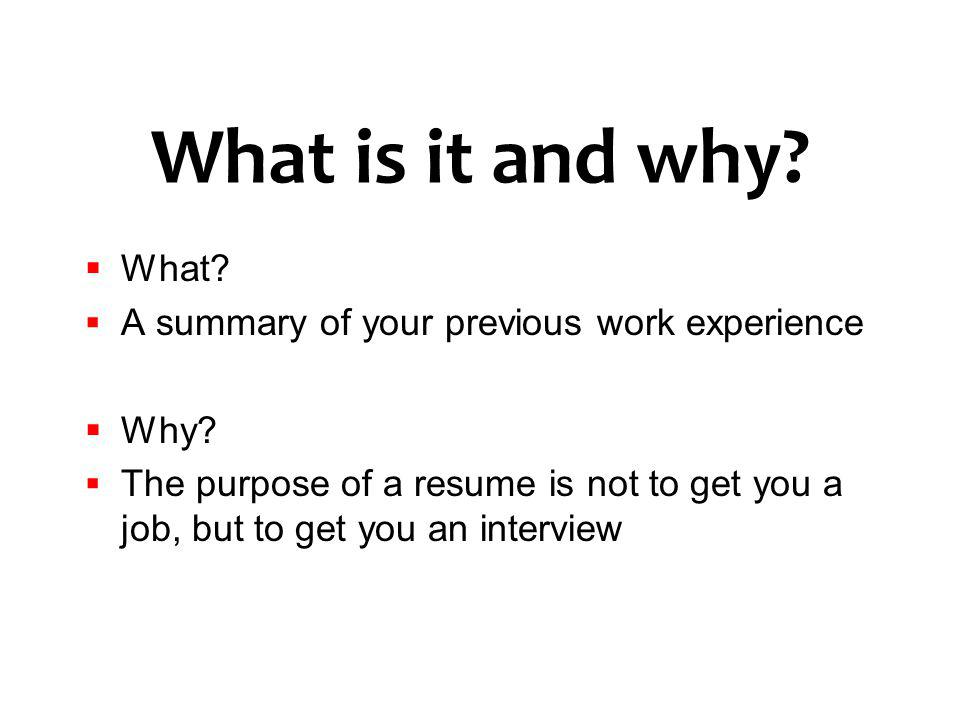 What is it and why What A summary of your previous work experience