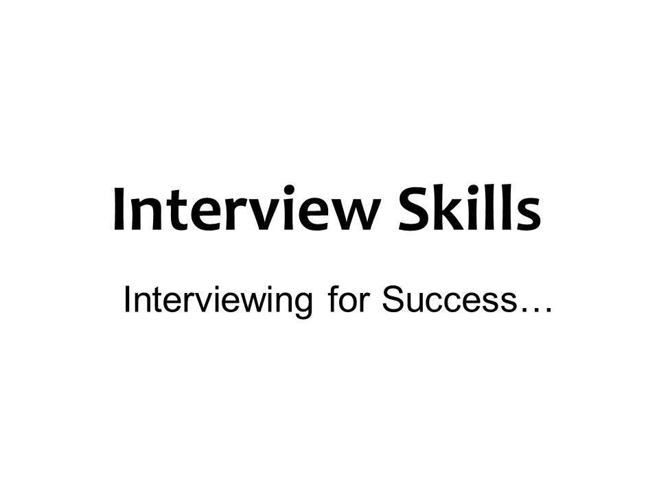 Interviewing for Success…