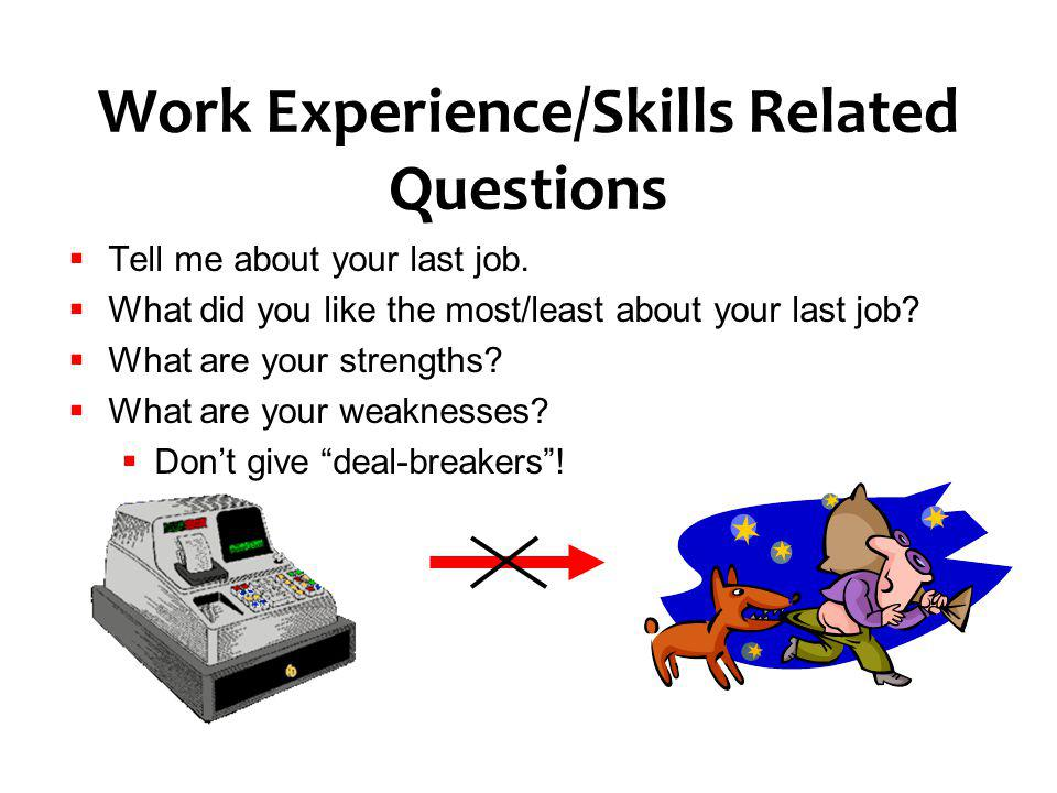 Work Experience/Skills Related Questions