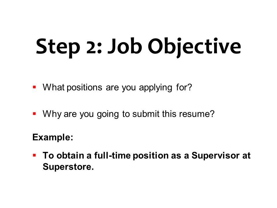 Step 2: Job Objective What positions are you applying for