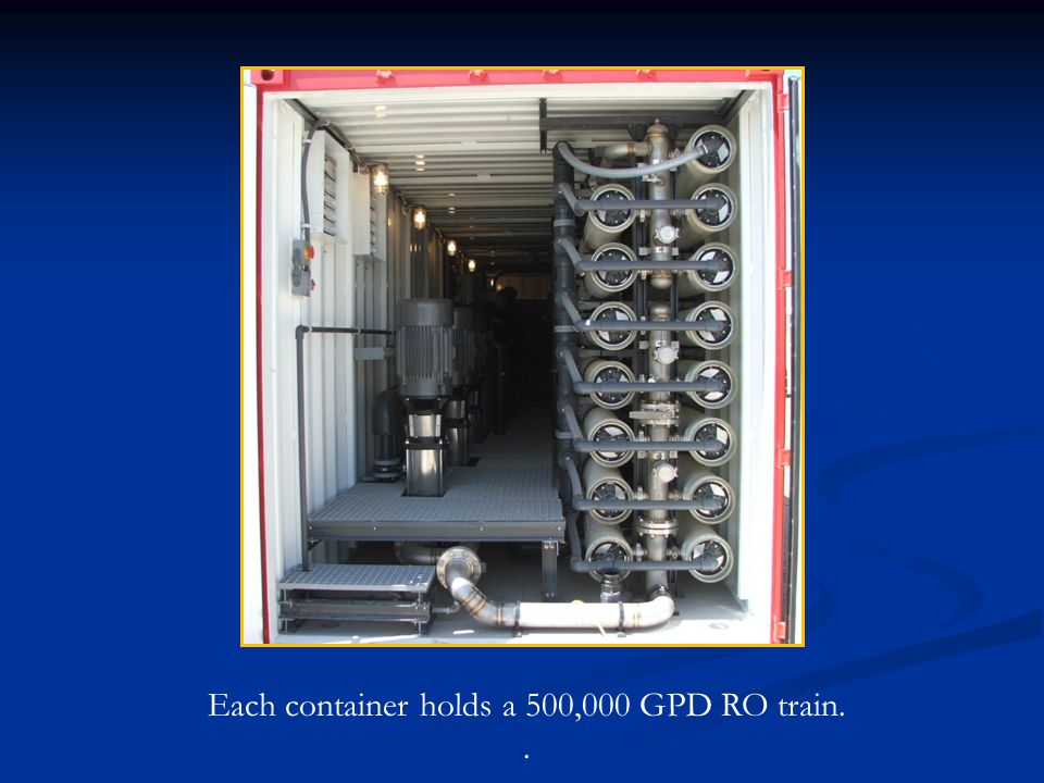 Each container holds a 500,000 GPD RO train.