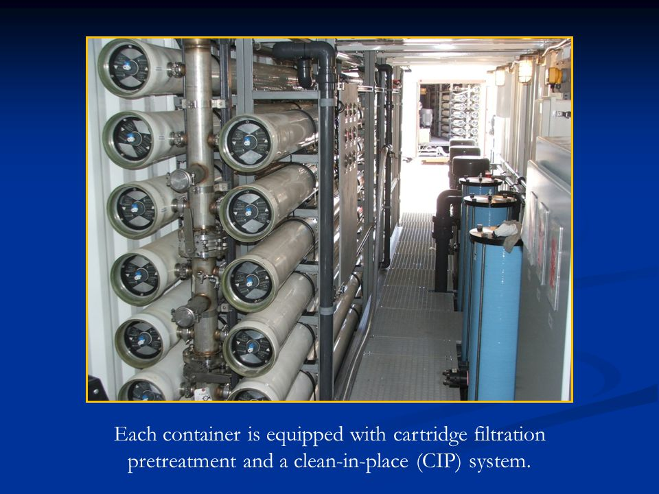 Each container is equipped with cartridge filtration pretreatment and a clean-in-place (CIP) system.