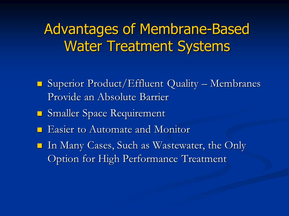Advantages of Membrane-Based Water Treatment Systems