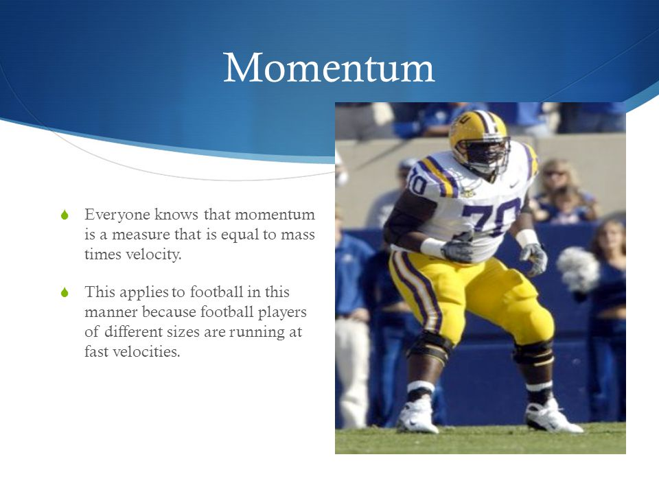 Momentum Everyone knows that momentum is a measure that is equal to mass times velocity.