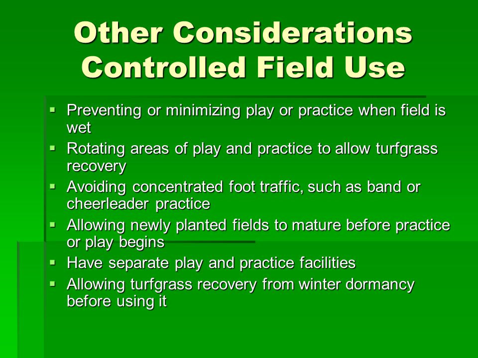 Other Considerations Controlled Field Use