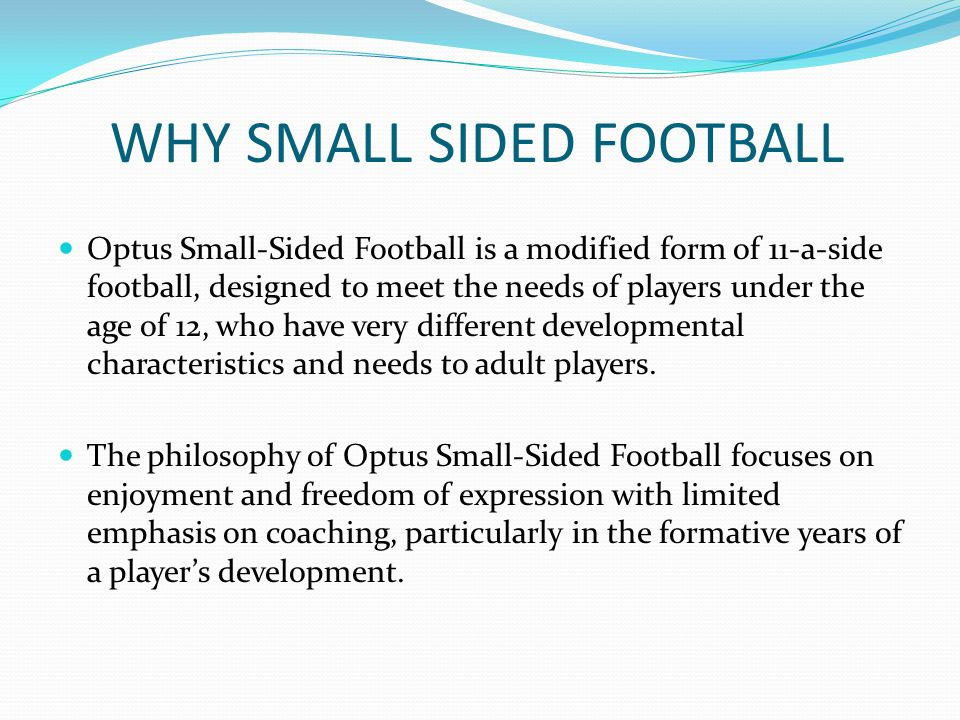 WHY SMALL SIDED FOOTBALL