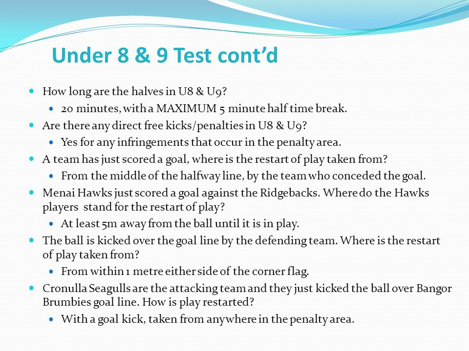 Under 8 & 9 Test cont'd How long are the halves in U8 & U9