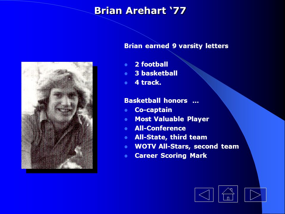 Brian Arehart '77 Brian earned 9 varsity letters 2 football
