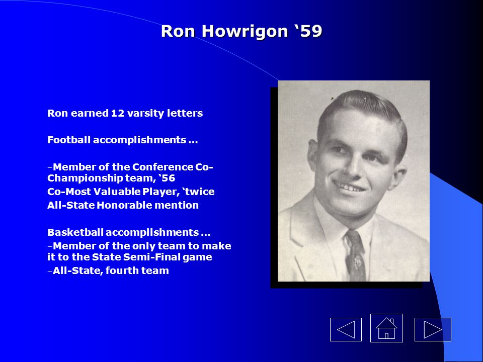 Ron Howrigon '59 Ron earned 12 varsity letters