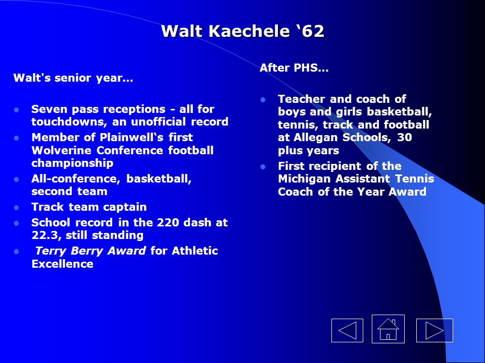 Walt Kaechele '62 After PHS… Walt s senior year…