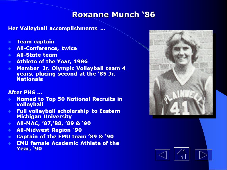 Roxanne Munch '86 Her Volleyball accomplishments … Team captain