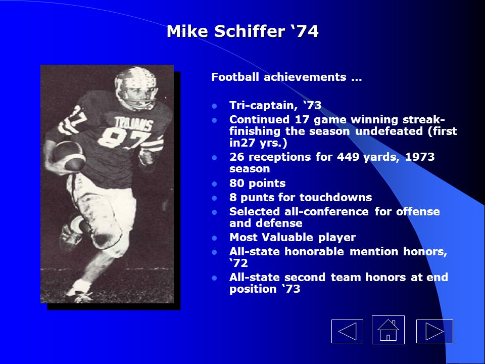 Mike Schiffer '74 Football achievements … Tri-captain, '73