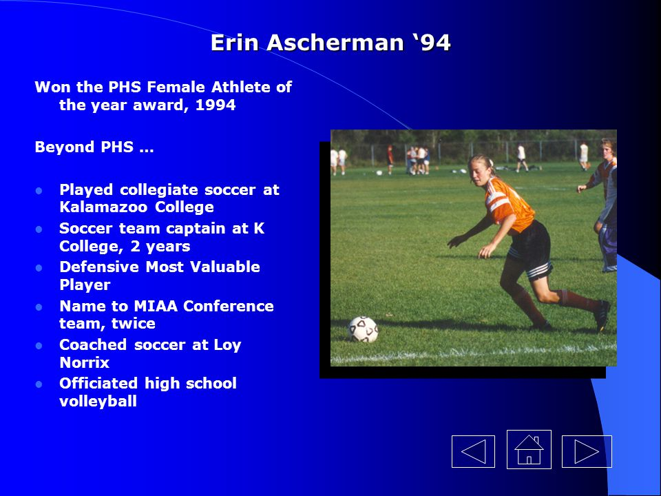 Erin Ascherman '94 Won the PHS Female Athlete of the year award, 1994