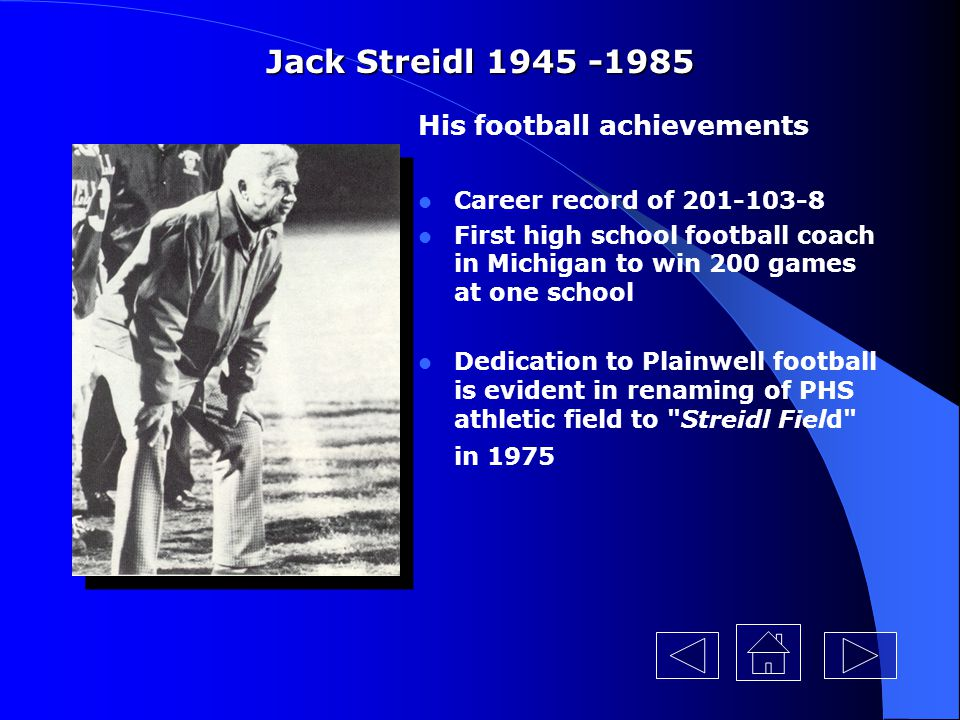 Jack Streidl 1945 -1985 His football achievements