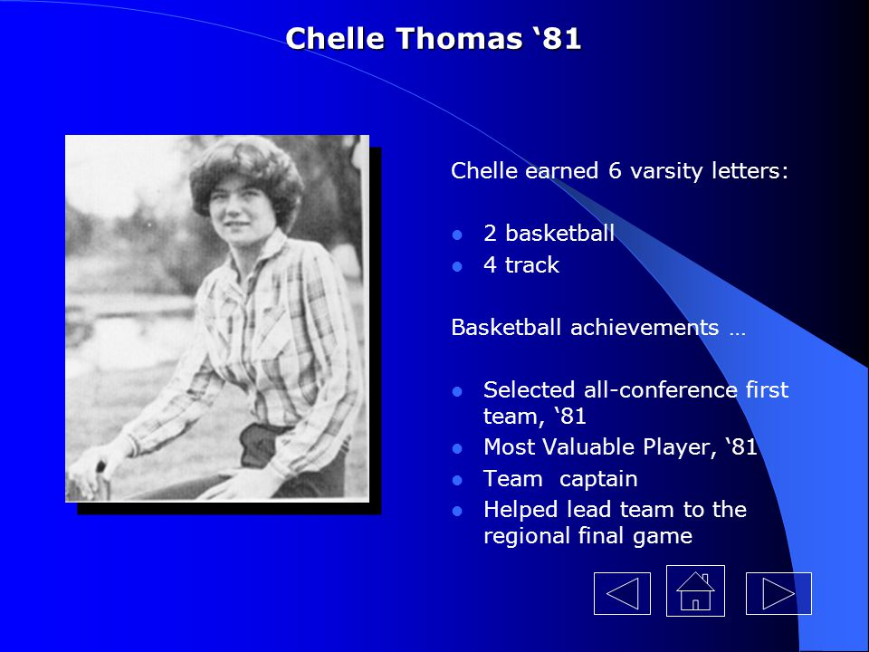 Chelle Thomas '81 Chelle earned 6 varsity letters: 2 basketball