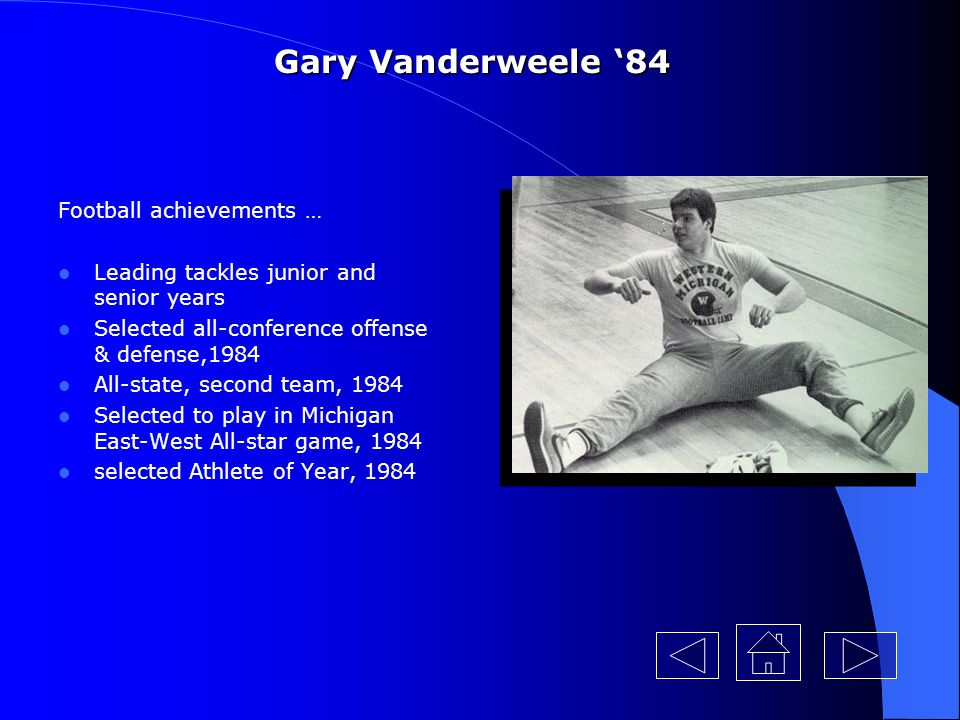 Gary Vanderweele '84 Football achievements …