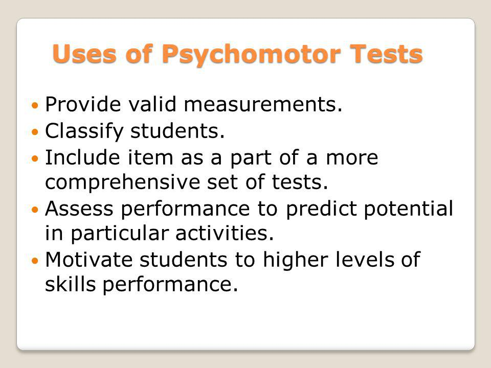 Uses of Psychomotor Tests