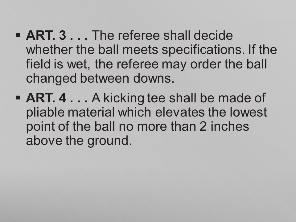 ART. 3. The referee shall decide whether the ball meets specifications