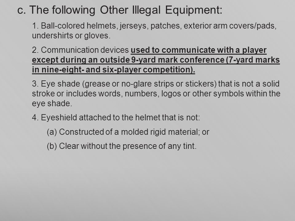 c. The following Other Illegal Equipment: