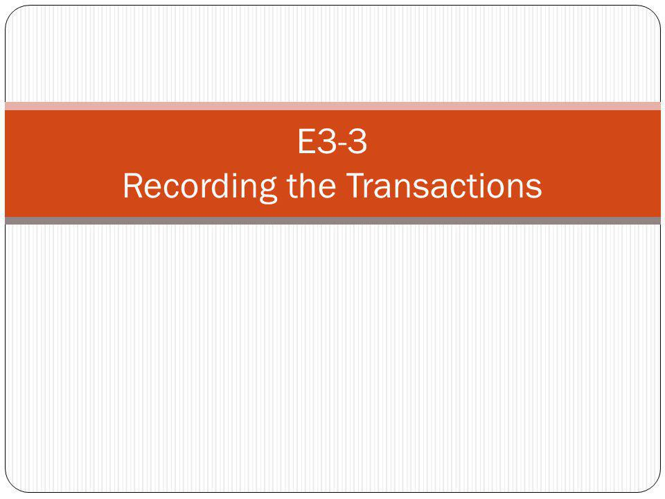 E3-3 Recording the Transactions