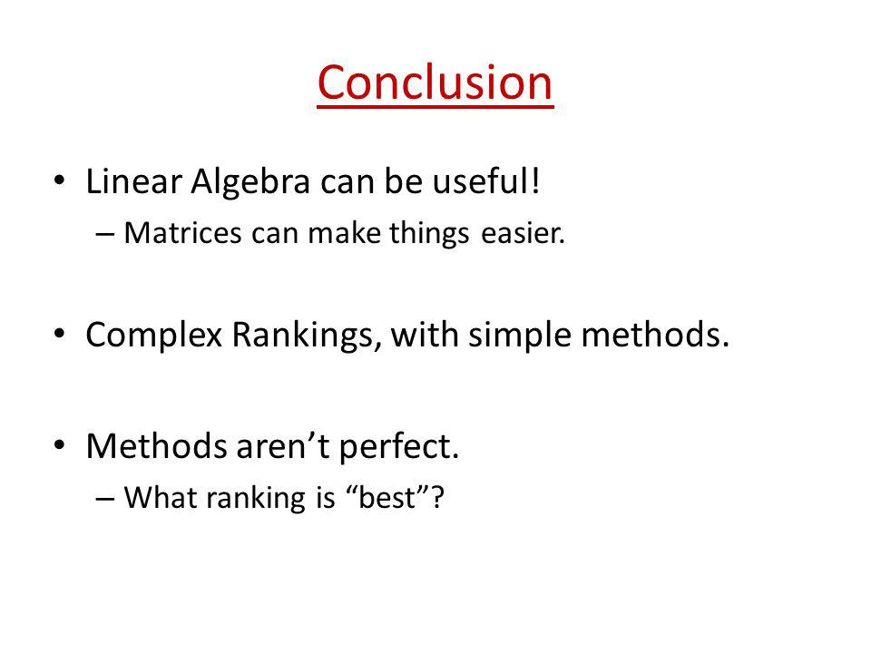 Conclusion Linear Algebra can be useful!