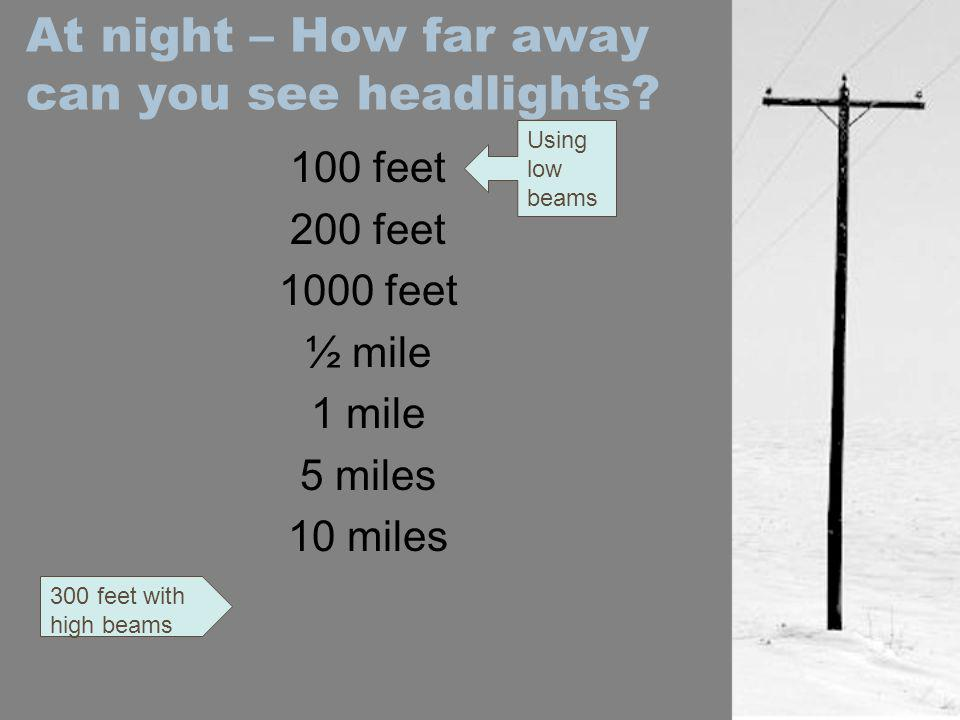 At night – How far away can you see headlights