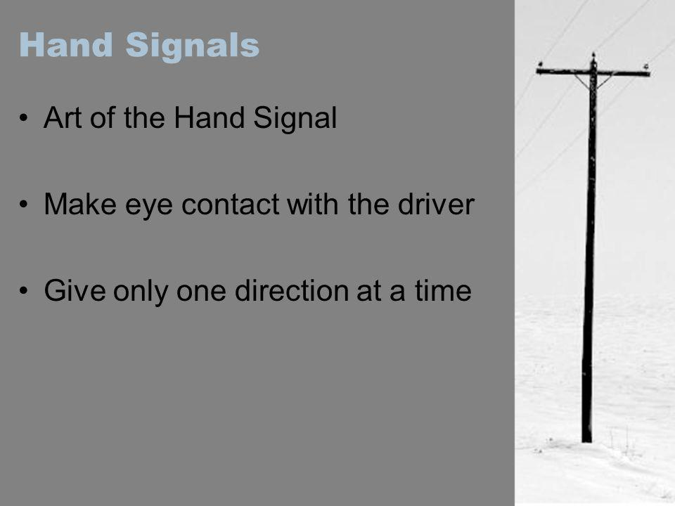 Hand Signals Art of the Hand Signal Make eye contact with the driver