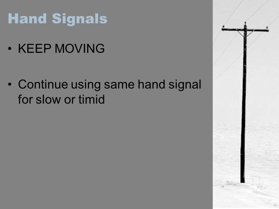 Hand Signals KEEP MOVING