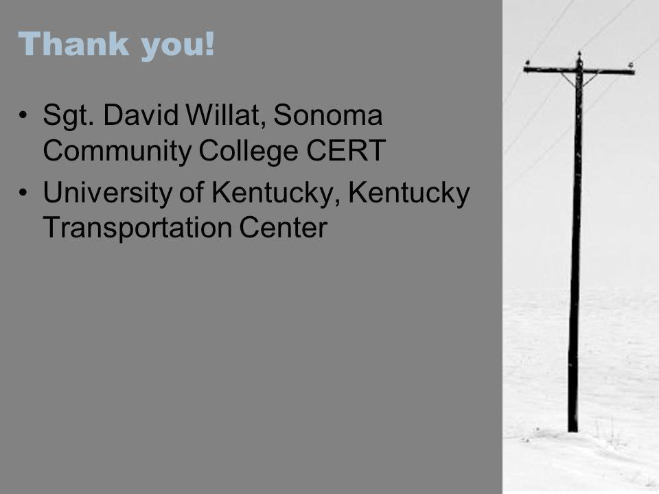 Thank you! Sgt. David Willat, Sonoma Community College CERT