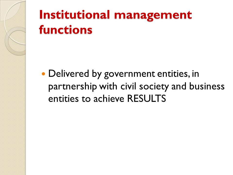 Institutional management functions