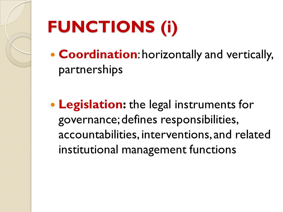 FUNCTIONS (i) Coordination: horizontally and vertically, partnerships