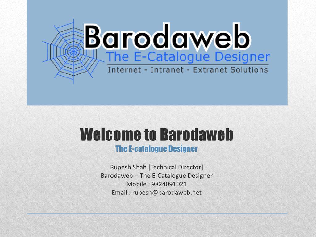 Welcome+to+Barodaweb+The+E catalogue+Designer+Rupesh+Shah+%5BTechnical+Director%5D+Barodaweb+%E2%80%93+The+E Catalogue+Designer+Mobile+%3A