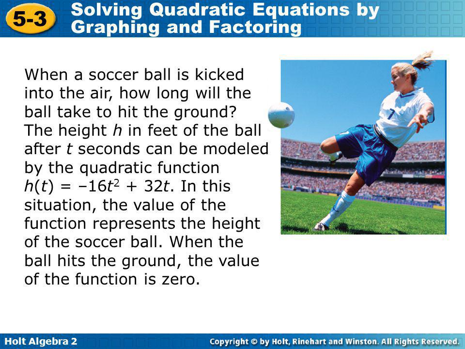 When a soccer ball is kicked into the air, how long will the ball take to hit the ground.