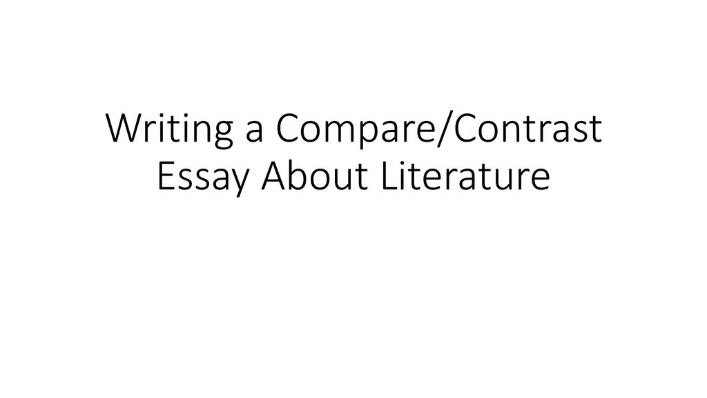 Sample Essay Proposal  High School Reflective Essay Examples also What Is A Thesis Statement In A Essay Writing A Comparecontrast Essay About Literature  Ppt Download Response Essay Thesis